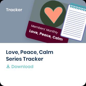 Love, Peace, Calm Series Tracker